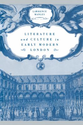 Literature and Culture in Early Modern London   2005 9780521021975 Front Cover
