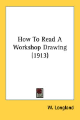 How To Read A Workshop Drawing:  2008 edition cover
