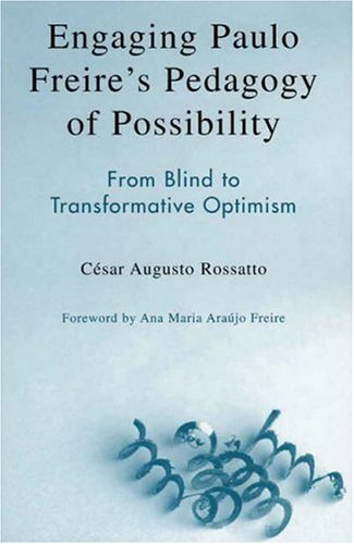 Engaging Paulo Freire's Pedagogy of Possibility From Blind to Transformative Optimism  2004 9780742536975 Front Cover