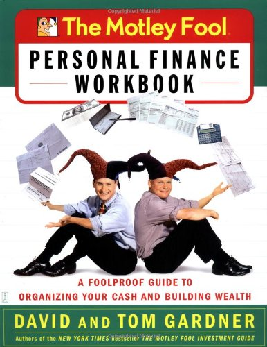Motley Fool Personal Finance Workbook A Foolproof Guide to Organizing Your Cash and Building Wealth  2003 edition cover