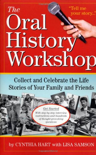 Oral History Workshop Collect and Celebrate the Life Stories of Your Family and Friends  2009 edition cover