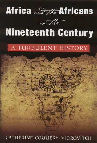 Africa and the Africans in the Nineteenth Century A Turbulent History  2009 edition cover