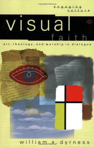 Visual Faith Art, Theology, and Worship in Dialogue  2001 edition cover