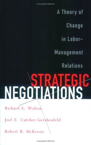 Strategic Negotiations A Theory of Change in Labor-Management Relations  2000 edition cover