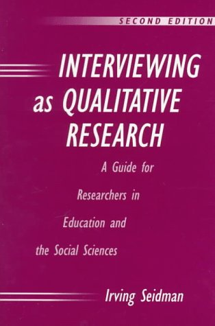 Interviewing As Qualitative Research : A Guide for Researchers in Education and the Social Sciences 2nd 1998 edition cover