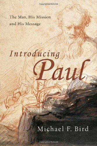 Introducing Paul The Man, His Mission and His Message  2009 edition cover
