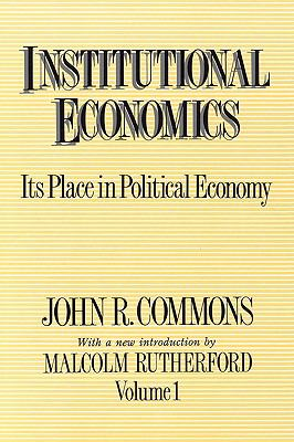 Institutional Economics Its Place in Political Economy, Volume 1  1989 9780887387975 Front Cover