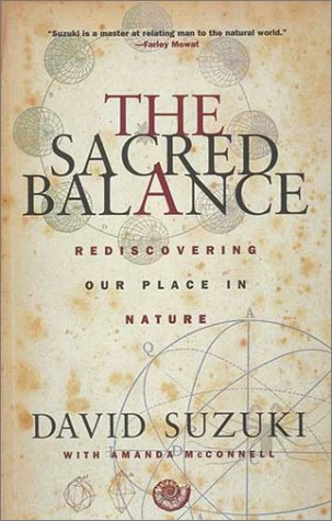 Sacred Balance Rediscovering Our Place in Nature 2nd 2002 (Expanded) edition cover