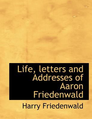 Life, Letters and Addresses of Aaron Friedenwald N/A edition cover