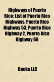 Highways of Puerto Rico List of Puerto Rico Highways, Puerto Rico Highway 53, Puerto Rico Highway 2, Puerto Rico Highway 66 N/A edition cover