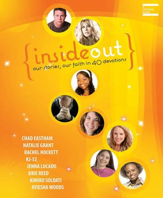Insideout Our Stories, Our Faith in 40 Devotions  2007 9781400310975 Front Cover