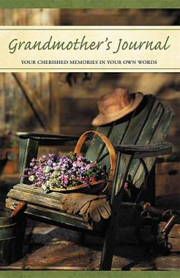 Grandmother's Journal Your Cherished Memories in Your Own Words  2005 9781404101975 Front Cover