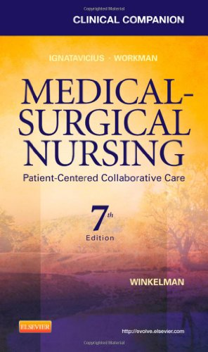 Clinical Companion for Medical-Surgical Nursing Patient-Centered Collaborative Care 7th 2012 9781437727975 Front Cover
