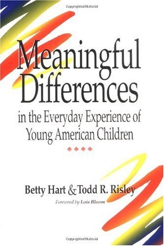 Meaningful Differences in the Everyday Experience of Young American Children   1995 edition cover