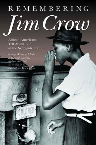 Remembering Jim Crow African Americans Tell about Life in the Segregated South  2001 edition cover