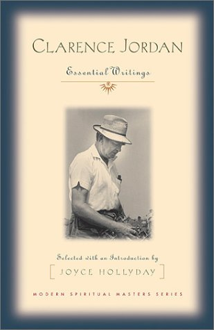 Clarence Jordan Essential Writings  2003 edition cover