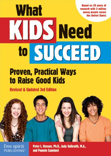 What Kids Need to Succeed Proven, Practical Ways to Raise Good Kids (Revised and Updated 3rd Edition) 3rd 2012 edition cover