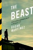 Beast Riding the Rails and Dodging Narcos on the Migrant Trail  2014 edition cover