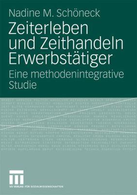 Zeiterleben Und Zeithandeln Erwerbstätiger: Eine Methodenintegrative Studie  2009 edition cover