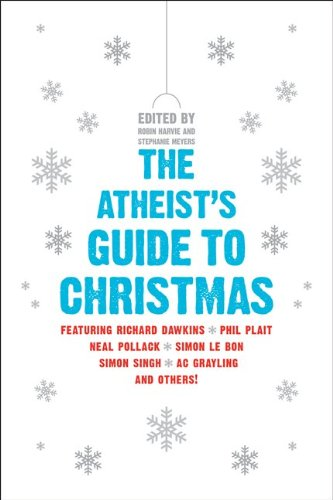 Atheist's Guide to Christmas   2010 9780061997976 Front Cover