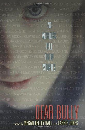Dear Bully 70 Authors Tell Their Stories  2011 edition cover