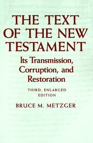 Text of the New Testament Its Transmission, Corruption, and Restoration 3rd 1992 edition cover