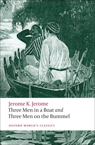 Three Men in a Boat and Three Men on the Bummel   2008 9780199537976 Front Cover