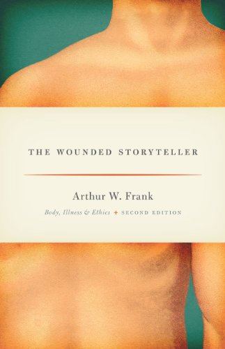 Wounded Storyteller Body, Illness, and Ethics 2nd 2013 edition cover