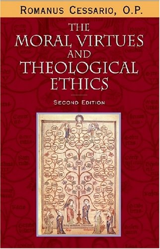 Moral Virtues and Theological Ethics, Second Edition  2nd 2009 edition cover