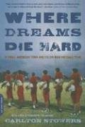 Where Dreams Die Hard A Small American Town and Its Six-Man Football Team N/A 9780306814976 Front Cover