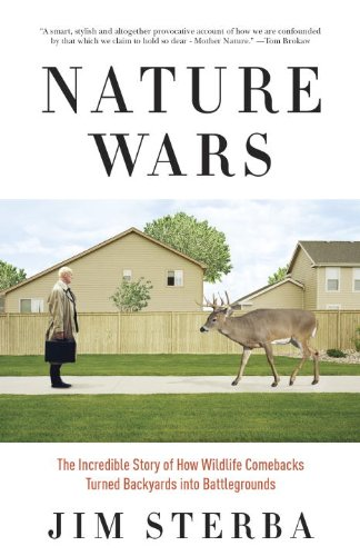 Nature Wars The Incredible Story of How Wildlife Comebacks Turned Backyards into Battlegrounds  2013 edition cover