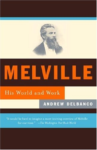 Melville His World and Work N/A edition cover