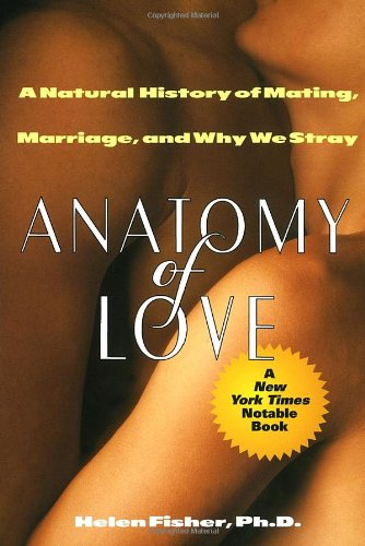 Anatomy of Love A Natural History of Mating, Marriage, and Why We Stray N/A 9780449908976 Front Cover