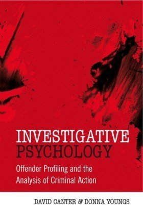 Investigative Psychology Offender Profiling and the Analysis of Criminal Action  2009 edition cover
