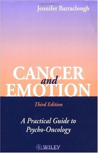 Cancer and Emotion A Practical Guide to Psycho-Oncology 3rd 1999 (Revised) 9780471985976 Front Cover
