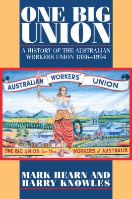 One Big Union A History of the Australian Workers Union 1886-1994 N/A 9780521558976 Front Cover