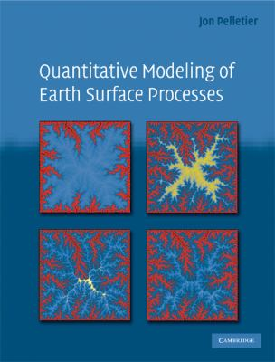 Quantitative Modeling of Earth Surface Processes   2008 9780521855976 Front Cover