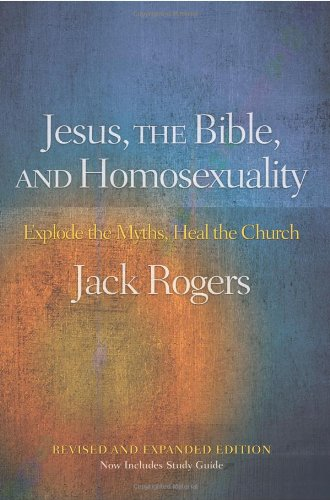 Jesus, the Bible, and Homosexuality Explode the Myths, Heal the Church  2009 (Revised) edition cover