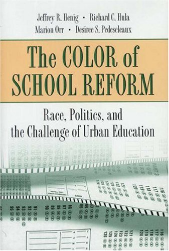 Color of School Reform Race, Politics, and the Challenge of Urban Education  1999 edition cover