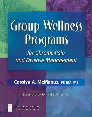 Group Wellness Programs for Chronic Pain and Disease Management   2003 9780750673976 Front Cover