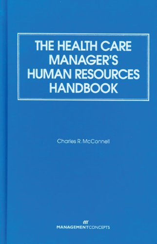 Health Care Manager's Human Resources Handbook   2007 9780763725976 Front Cover