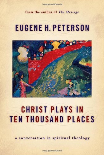 Christ Plays in Ten Thousand Places A Conversation in Spiritual Theology N/A edition cover