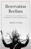 Reservation Reelism Redfacing, Visual Sovereignty, and Representations of Native Americans in Film  2013 edition cover