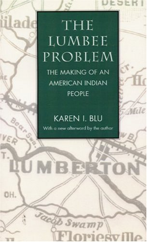 Lumbee Problem The Making of an American Indian People  2001 edition cover