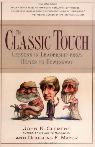 Classic Touch Lessons in Leadership from Homer to Hemingway 2nd 2000 (Revised) edition cover