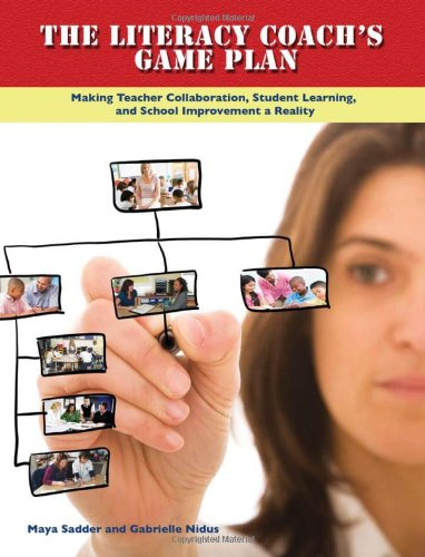 Literacy Coach's Game Plan Making Teacher Collaboration, Student Learning, and School Improvement a Reality  2009 edition cover