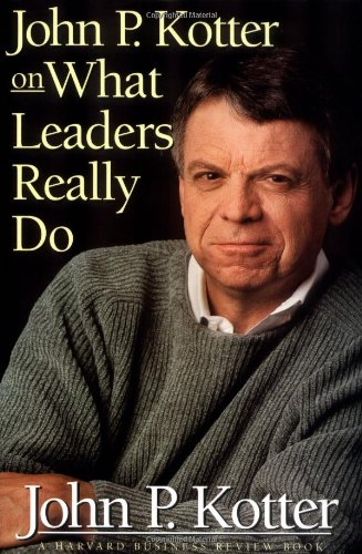 John P. Kotter on What Leaders Really Do   1999 edition cover