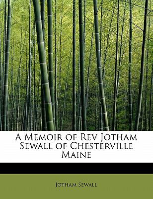 Memoir of Rev Jotham Sewall of Chesterville Maine N/A 9781113820976 Front Cover