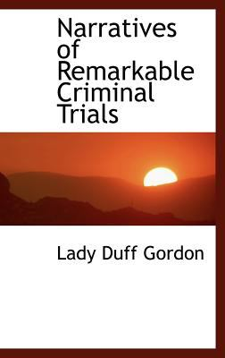 Narratives of Remarkable Criminal Trials  N/A edition cover