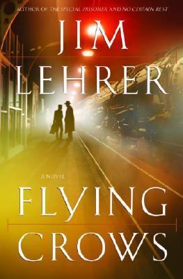 Flying Crows A Novel  2004 9781400061976 Front Cover